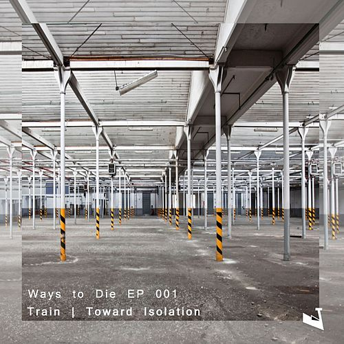 Toward Isolation - Single by Train