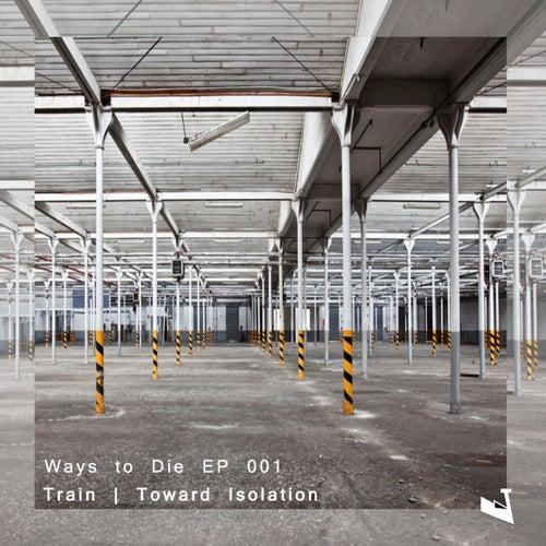 Toward Isolation - Single by Train