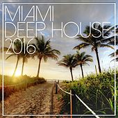Miami Deep House 2016 - EP by Various Artists