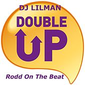 Double up (feat. Rodd on the Beat) by DJ Lilman