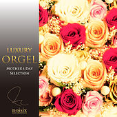 Mother's Day Selection by Luxury Orgel