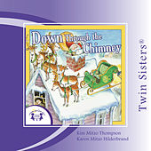 Twin Sisters: Down Through the Chimney by Kim Mitzo Thompson