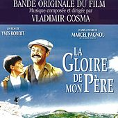 My Father's Glory (Yves Robert's Original Motion Soundtrack) by Vladimir Cosma