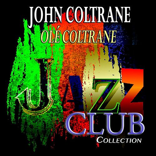 Olé Coltrane (Jazz Club Collection) von John Coltrane