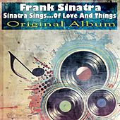 Sinatra Sings...Of Love and Things (Original Album) von Frank Sinatra