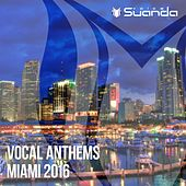 Vocal Anthems Miami 2016 - EP by Various Artists