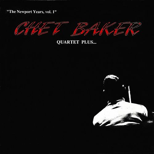 The Newport Years by Chet Baker