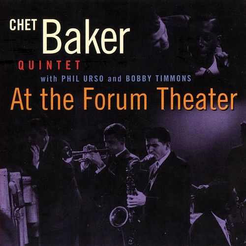 At The Forum Thearter by Chet Baker