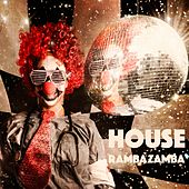 House Rambazamba by Various Artists