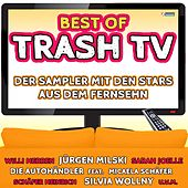 Best of Trash TV - Der Sampler mit den Stars aus dem Fernsehn by Various Artists