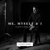 Me, Myself & I (Viceroy Remix) by G-Eazy