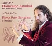 Arias for Domenico Annibali: The Dresden Star Castrato by Flavio Ferri-Benedetti