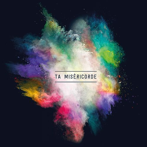 Ta miséricorde by UNIT