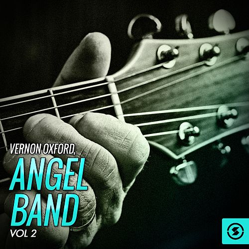 Angel Band, Vol. 2 by Vernon Oxford