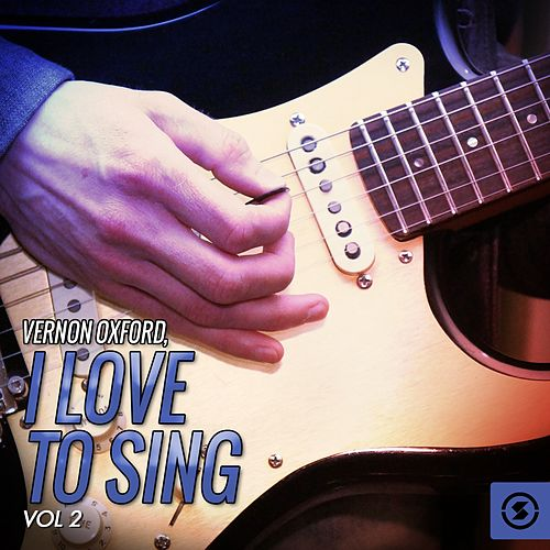 I Love to Sing, Vol. 2 by Vernon Oxford