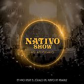 Nativo Show: 40 Aniversario (En Vivo Desde el Zócalo del Puerto de Veracruz) by Nativo Show