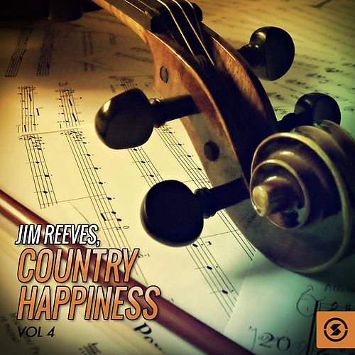 Country Happiness, Vol. 4 by Jim Reeves
