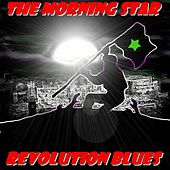 Revolution Blues by Morning Star