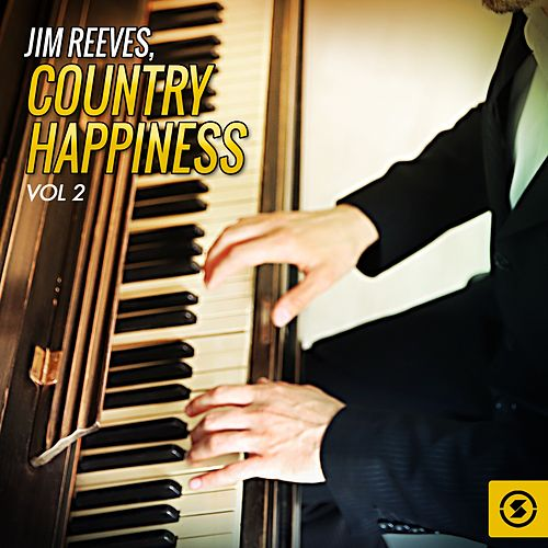 Country Happiness, Vol. 2 by Jim Reeves