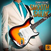 Smooth Sailin', Vol. 1 by Tommy Collins