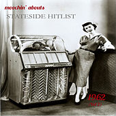 Moochin' Abouts Stateside Hitlist 1962, Vol. 2 von Various Artists