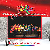 Wish You a Very Merry Christmas by Glória - Dublin's Lesbian and Gay Choir