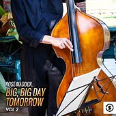 Big, Big Day Tomorrow, Vol. 2 by Rose Maddox