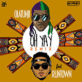 Oh Yay (Remix) [feat. Runtown] by Olatunji Yearwood