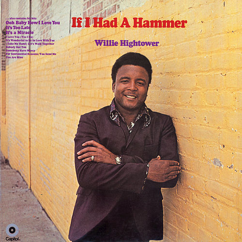 If I Had A Hammer by Willie Hightower