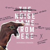 The Noise Came From Here (Masego Remix) von Saul Williams