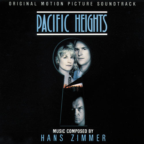 Pacific Heights (Original Motion Picture Soundtrack) by Hans Zimmer