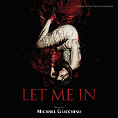 Let Me In (Original Motion Picture Soundtrack) von Michael Giacchino