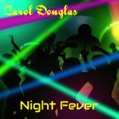 Night Fever by Carol Douglas
