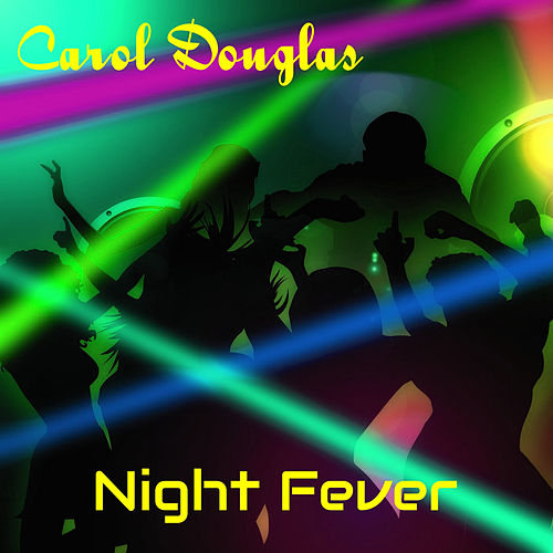 Night Fever by Carol Douglas