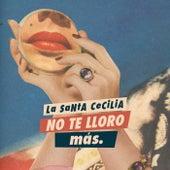 No Te Lloro Más by La Santa Cecilia