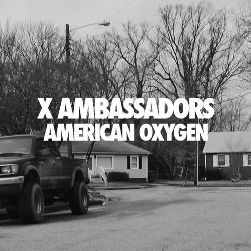 American Oxygen by X Ambassadors