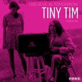 I Believe in Tomorrow EP by Tiny Tim