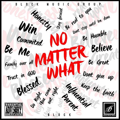 No Matter What by Block