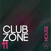 Club Zone - House, Vol. 11 by Various Artists