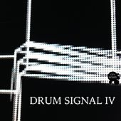 Drum Signal IV by Various Artists