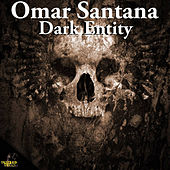 Dark Entity by Omar Santana