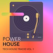 Power House - Tech House Tracks, Vol. 1 by Various Artists