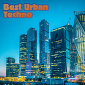 Best Urban Techno by Various Artists