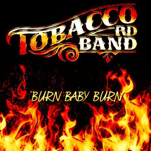 Burn Baby Burn by Tobacco Rd Band