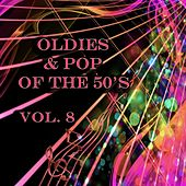 Oldies & Pop of the 50's, Vol. 8 by Various Artists