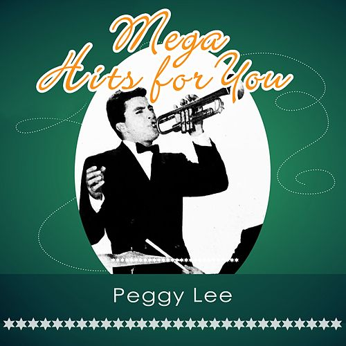 Mega Hits For You von Peggy Lee