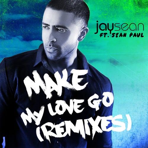 Make My Love Go (Remixes) von Jay Sean