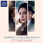 Despite the Falling Snow (Original Motion Picture Soundtrack) by Rachel Portman