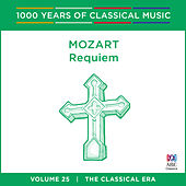 Mozart: Requiem (1000 Years of Classical Music, vol. 25) by Various Artists