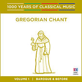 Gregorian Chant (1000 Years of Classical Music, vol. 1) by Singers of St. Laurence